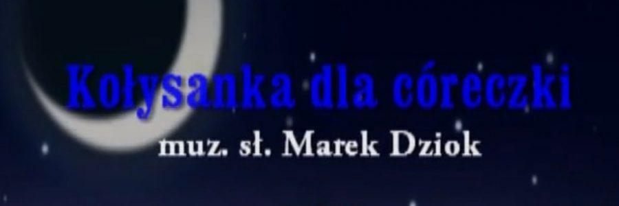 """""""Na dobranoc….. """" Marek Dziok"""