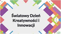 Światowy Dzień Kreatywności i Innowacji