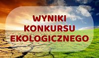Wyniki Szkolnego Konkursu Ekologicznego.